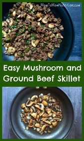 Easy Mushroom and Beef Ground Frying Pan – Mom to Mom Nutrition